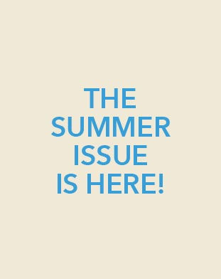 The Summer Issue Is Here!